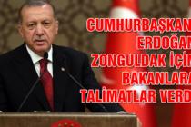 Cumhurbaşkanı Erdoğan Zonguldak için bakanlara talimatlar verdi...
