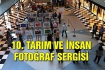10. tarım ve insan fotoğraf sergisi açıldı