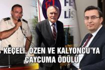 Keçeli, Özen ve Kalyoncu'ya Çaycuma Ödülü