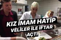 Kız imam hatip veliler ile iftar açtı