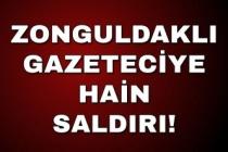 Zonguldaklı gazeteciye hain saldırı!