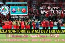 İzlanda-Türkiye maçı dev ekranda