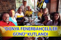 """""""Dünya Fenerbahçeliler günü"""" kutlandı"""