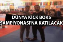 Dünya Kick Boks Şampiyonası'na katılacak