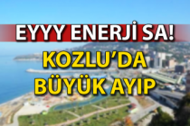 Eyyy Enerji SA! Kozlu'da büyük ayıp