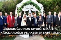 İmamoğlu'nun kıydığı nikahta Kılıçdaroğlu ve Akşener şahit oldu