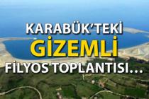 Karabük'teki gizemli Filyos toplantısı…