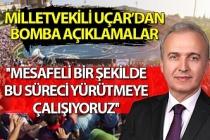 Milletvekili Hamdi Uçar: ''Mesafeli bir şekilde bu süreci yürütmeye çalışıyoruz''