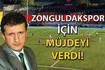 Zonguldakspor için müjdeyi verdi!