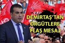 Demirtaş'tan örgütlere flaş mesaj