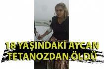 Fındık işçiliği için Zonguldak'taydı; 18 yaşındaki Aycan tetanozdan öldü