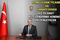 Zonguldak Ticaret ve Sanayi Odası Dış Ticaret Bilgilendirme Semineri Düzenleyecek