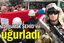 Zonguldak ŞEHİD'ini uğurladı