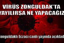 Zonguldak'ta virüs yayılırsa ne yapacağız?