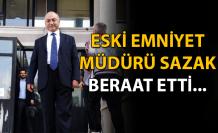 Eski emniyet müdürü Sazak beraat etti...