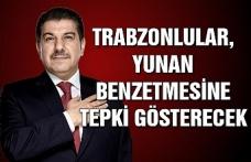 Trabzonlular, Yunan benzetmesine tepki gösterecek