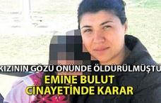 Emine Bulut cinayetinde karar çıktı