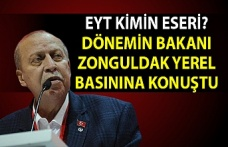 EYT kimin eseri? Dönemin bakanı Zonguldak yerel basınına konuştu