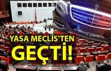 Yasa Meclis'ten geçti! Milletvekillerine kırmızı ışıkta geçme ve çakar hakkı verildi
