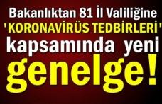 Bakanlıktan, 81 İl Valiliğine 'Koronavirüs tedbirleri' kapsamında yeni genelge!