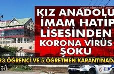 Kız Anadolu İmam Hatip Lisesinden korona virüs şoku. 23 Öğrenci ve 5 Öğretmen karantinada