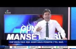 25 Mart 2019 Günün Manşetleri - CHP Ereğli Bld. Bşk. Adayı Halil Posbıyık Tel.Bağ.