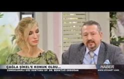 Göz Doktoru Op. Dr.  Berktuğ Erdoğan Çağla Şikel'e konuk oldu...