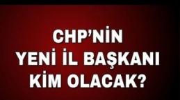 CHP'nin yeni il başkanı kim olacak?
