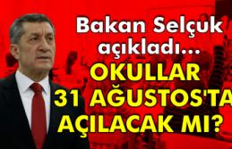 Bakan Selçuk açıkladı… Okullar 31 Ağustos'ta...