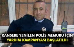 Kansere Yenilen Polis Memuru İçin Yardım Kampanyası...