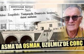 Asma'da Osman, Üzülmez'de George...