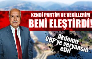 Başkan Akdemir: Kendi partim ve vekillerim beni eleştirdi