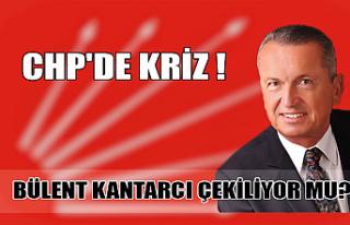 CHP'de Bülent Kantarcı krizi!