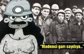 Madenci garı sayılıya...