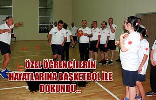 Özel öğrencilerin hayatlarına basketbol ile dokundu...