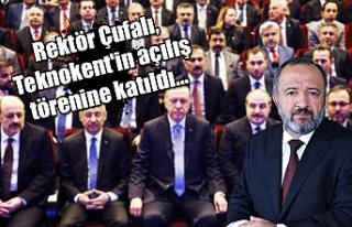 Rektör Çufalı, Teknokent'in açılış törenine...