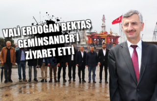 Vali Bektaş'tan, GEMİNSANDER'e ziyaret...