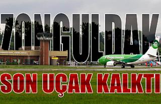 Zonguldak'tan son uçak kalktı