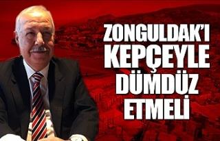 """Zonguldak'a kepçeyi vuracaksın dümdüz..."