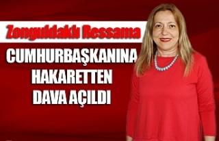 Zonguldaklı ressama Cumhurbaşkanına hakaretten...
