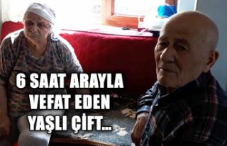 6 saat arayla vefat eden yaşlı çift...