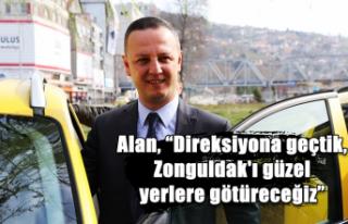 """Alan, """"Direksiyona geçtik, Zonguldak'ı güzel..."""