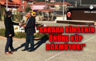 """""""Ankara kimsenin önüne küp dökmüyor!"""""""