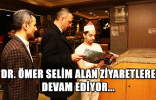 Dr. Ömer Selim Alan ziyaretlere devam ediyor...