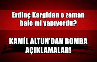 Kamil Altun'dan bomba açıklamalar! Erdinç Kargidan...