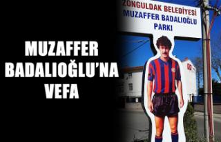 Muzaffer Badalıoğlu'na vefa...