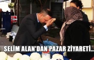 Selim Alan'dan pazar ziyareti...