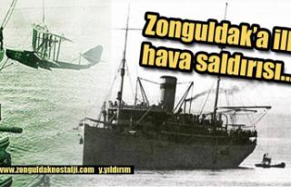 Zonguldak'a ilk hava saldırısı...