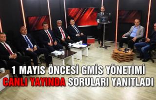 1 Mayıs öncesi GMİS Yönetimi canlı yayında soruları...