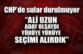 """CHP'de sular durulmuyor... """"Ali Uzun aday..."""